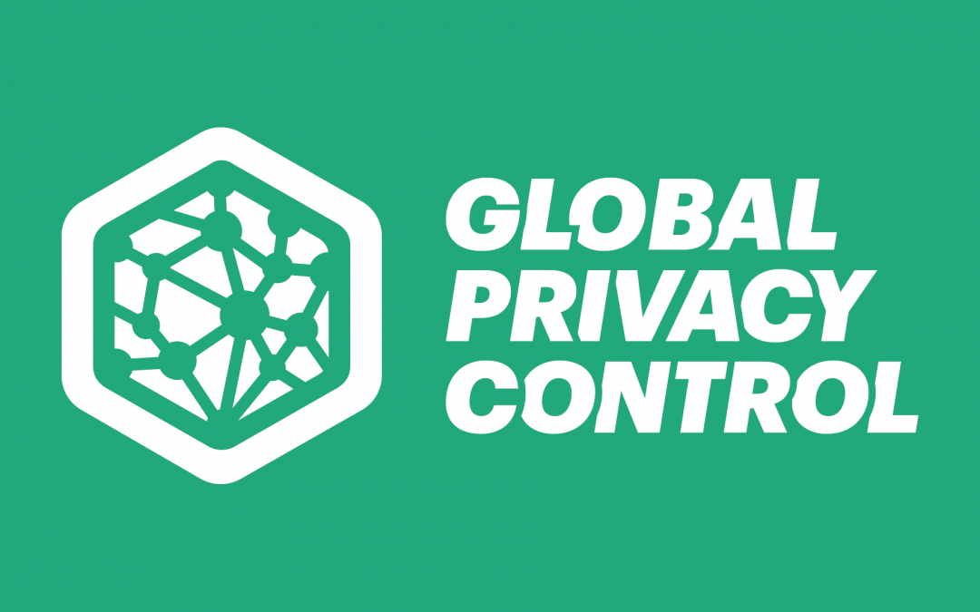 Global Privacy Control Endorsed by California AG – Next Steps